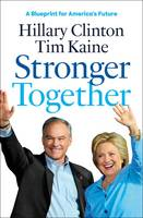 Clinton, Hillary Rodham, Kaine, Tim - Stronger Together - 9781501161735 - V9781501161735