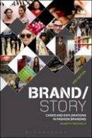Hancock, Joseph H. - Brand/Story: Cases and Explorations in Fashion Branding - 9781501300028 - V9781501300028