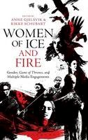 - Women of Ice and Fire: Gender, Game of Thrones and Multiple Media Engagements - 9781501302893 - V9781501302893