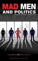 - Mad Men and Politics: Nostalgia and the Remaking of Modern America - 9781501306341 - V9781501306341