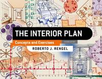 Rengel, Roberto J. - The Interior Plan: Concepts and Exercises - 9781501310478 - V9781501310478