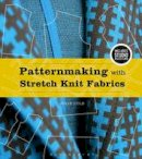Cole, Julie - Patternmaking with Stretch Knit Fabrics: Bundle Book + Studio Access Card - 9781501318245 - V9781501318245