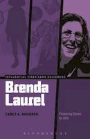 Kocurek, Carly A. - Brenda Laurel: Pioneering Games for Girls (Influential Video Game Designers) - 9781501319778 - V9781501319778