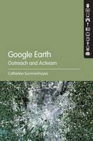 Summerhayes, Catherine - Google Earth: Outreach and Activism - 9781501320026 - V9781501320026