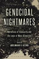- Genocidal Nightmares: Narratives of Insecurity and the Logic of Mass Atrocities - 9781501320231 - V9781501320231