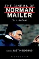 - The Cinema of Norman Mailer: Film Is Like Death - 9781501325502 - V9781501325502