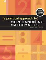 Cushman, Linda M. - A Practical Approach to Merchandising Mathematics Revised First Edition: Bundle Book + Studio Access Card - 9781501395406 - V9781501395406