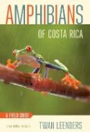 Leenders, Twan - Amphibians of Costa Rica: A Field Guide (Zona Tropical Publications) - 9781501700620 - V9781501700620