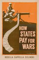 Cappella Zielinski, Rosella - How States Pay for Wars - 9781501702495 - V9781501702495