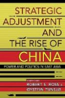 - Strategic Adjustment and the Rise of China: Power and Politics in East Asia (Cornell Studies in Security Affairs) - 9781501709197 - V9781501709197