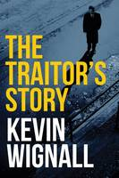 Wignall, Kevin - The Traitor's Story - 9781503933125 - V9781503933125