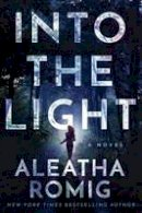 Romig, Aleatha - Into the Light (The Light Series) - 9781503935150 - V9781503935150