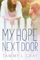 Gray, Tammy L. - My Hope Next Door - 9781503935761 - V9781503935761