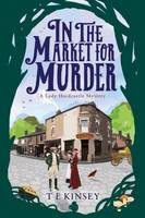 Kinsey, T E - In the Market for Murder (A Lady Hardcastle Mystery) - 9781503938298 - V9781503938298