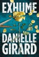 Girard, Danielle - Exhume (Dr. Schwartzman Series) - 9781503939301 - V9781503939301