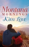 Law, Kim - Montana Mornings (The Wildes of Birch Bay) - 9781503943117 - V9781503943117