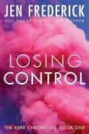 Frederick, Jen - Losing Control (Kerr Chronicles) - 9781503944107 - V9781503944107