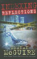 McGuire, Seanan - Indexing: Reflections (Indexing Series) - 9781503947740 - V9781503947740
