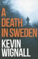Wignall, Kevin - A Death in Sweden - 9781503947870 - V9781503947870