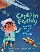 Shreeve, Elizabeth - Captain Freddy Counts Down to School - 9781503950955 - V9781503950955