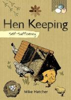 Hatcher, Mike - Self-Sufficiency: Hen Keeping - 9781504800327 - V9781504800327