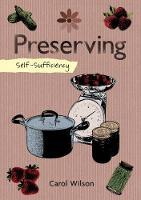 Wilson, Carol - Self-Sufficiency: Preserving - 9781504800358 - V9781504800358