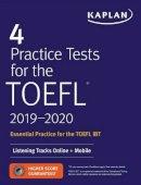 Kaplan Test Prep - 4 Practice Tests for the TOEFL 2019-2020: Listening Tracks Online + Mobile (Kaplan Test Prep) - 9781506237381 - V9781506237381