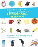 Christopher, Andrew N. - Interpreting and Using Statistics in Psychological Research - 9781506304168 - V9781506304168