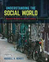 Schutt, Russell K. - Understanding the Social World: Research Methods for the 21st Century - 9781506306018 - V9781506306018