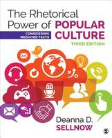 Sellnow, Deanna D. - The Rhetorical Power of Popular Culture: Considering Mediated Texts - 9781506315218 - V9781506315218
