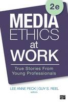 - Media Ethics at Work: True Stories from Young Professionals - 9781506315294 - V9781506315294