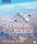 Hook, Steven W. - U.S. Foreign Policy - 9781506321585 - V9781506321585