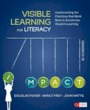 Fisher, Douglas B., Frey, Nancy, Hattie, John A. (Allan) - Visible Learning for Literacy, Grades K-12: Implementing the Practices That Work Best to Accelerate Student Learning (Corwin Literacy) - 9781506332352 - V9781506332352