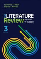 Machi, Lawrence (Larry) A. (Anthony), McEvoy, Brenda T. (Tyler) - The Literature Review: Six Steps to Success - 9781506336244 - V9781506336244