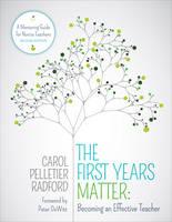 Radford, Carol Pelletier - The First Years Matter: Becoming an Effective Teacher: A Mentoring Guide for Novice Teachers - 9781506345062 - V9781506345062