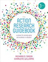 Sagor, Richard D., Williams, Charlene Denise Verreen - The Action Research Guidebook: A Process for Pursuing Equity and Excellence in Education - 9781506350158 - V9781506350158