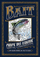 Palahniuk, Chuck - Bait: Off-Color Stories for You to Color - 9781506703114 - V9781506703114