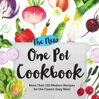 Adams Media - The New One Pot Cookbook: More Than 200 Modern Recipes for the Classic Easy Meal - 9781507200254 - V9781507200254