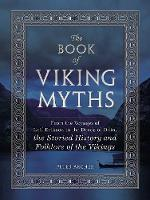 Archer, Peter - The Book of Viking Myths: From the Voyages of Leif Erikson to the Deeds of Odin, the Storied History and Folklore of the Vikings - 9781507201435 - V9781507201435