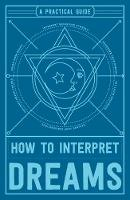 Adams, Media - How to Interpret Dreams: A Practical Guide - 9781507201909 - V9781507201909