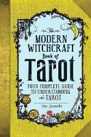 Alexander, Skye - The Modern Witchcraft Book of Tarot: Your Complete Guide to Understanding the Tarot - 9781507202630 - V9781507202630