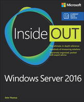 Thomas, Orin - Windows Server 2016 Inside Out (includes Current Book Service) - 9781509302482 - V9781509302482