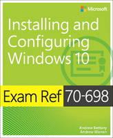 Bettany, Andrew, Warren, Andrew - Exam Ref 70-698 Installing and Configuring Windows 10 - 9781509302956 - V9781509302956