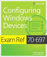 Bettany, Andrew; Kellington, Jason - Exam Ref 70-697 Configuring Windows Devices - 9781509303014 - V9781509303014