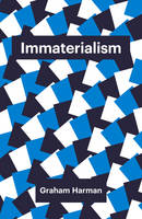 Harman, Graham - Immaterialism: Objects and Social Theory - 9781509500970 - V9781509500970