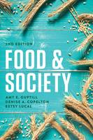 Guptill, Amy E., Copelton, Denise A., Lucal, Betsy - Food & Society: Principles and Paradoxes - 9781509501847 - V9781509501847