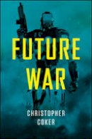 Coker, Christopher - Future War - 9781509502325 - V9781509502325
