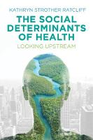 Ratcliff, Kathryn Strother - The Social Determinants of Health: Looking Upstream - 9781509504312 - V9781509504312