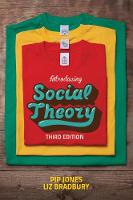 Jones, Pip, Bradbury, Liz - Introducing Social Theory - 9781509505050 - V9781509505050
