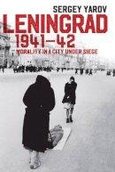 Yarov, Sergey - Leningrad 1941 - 42: Morality in a City under Siege - 9781509507986 - V9781509507986
